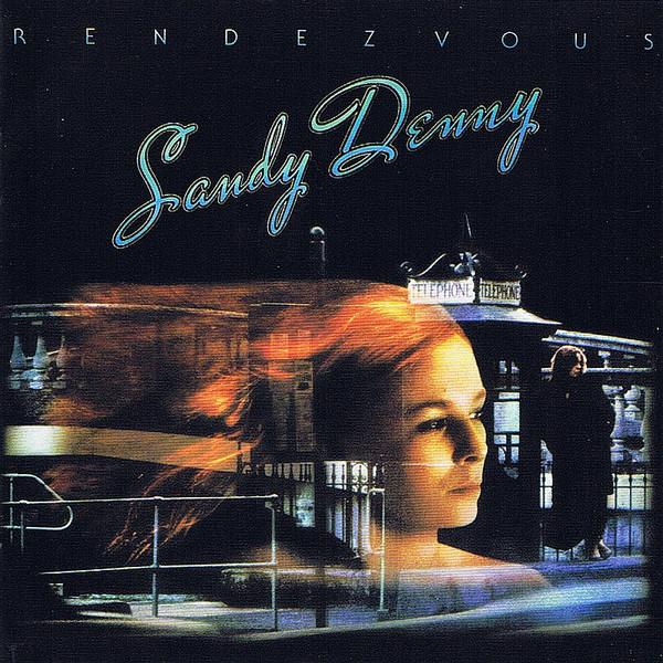 Sandy Denny — Rendezvous