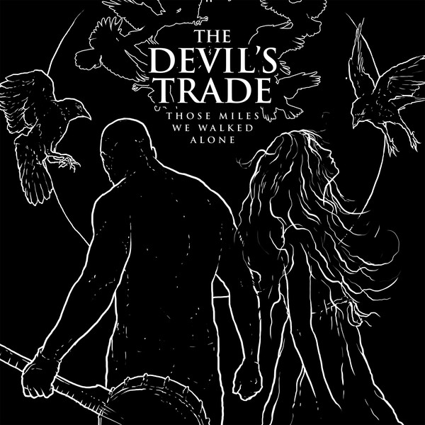 The Devil's Trade — Those Miles We Walked Alone