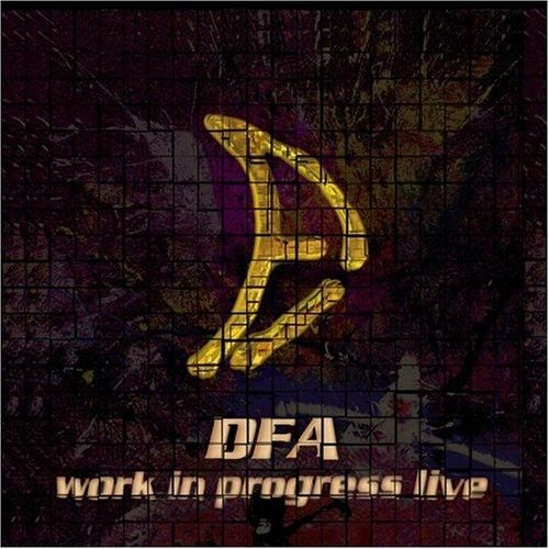 D.F.A. — Work in Progress Live