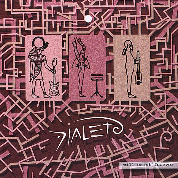 Dialeto — Will Exist Forever