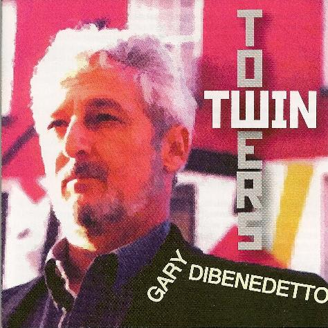 Gary DiBenedetto — Twin Towers
