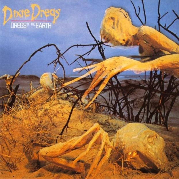 Dixie Dregs — Dregs of the Earth