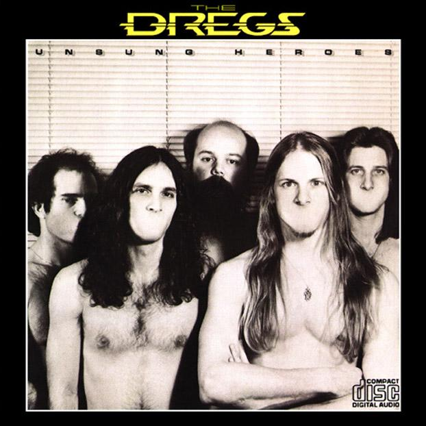 The Dregs — Unsung Heroes