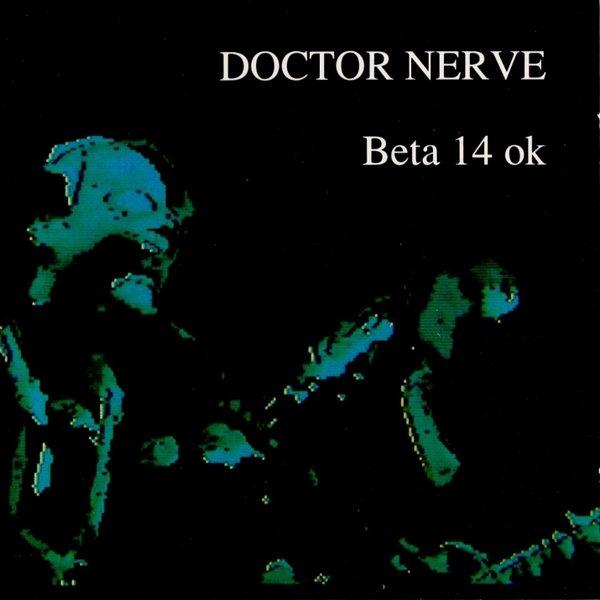 Doctor Nerve — Beta 14 OK