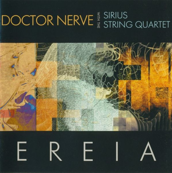 Doctor Nerve with the Sirius String Quartet — Ereia