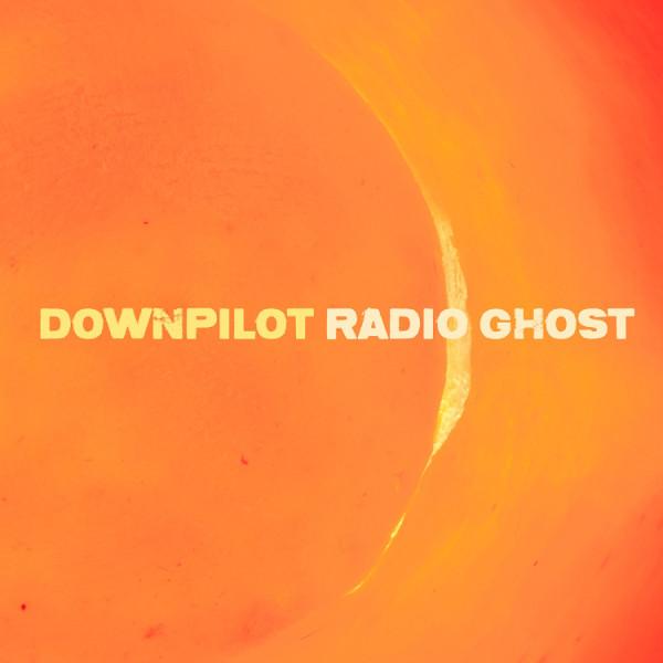 Downpilot — Radio Ghost