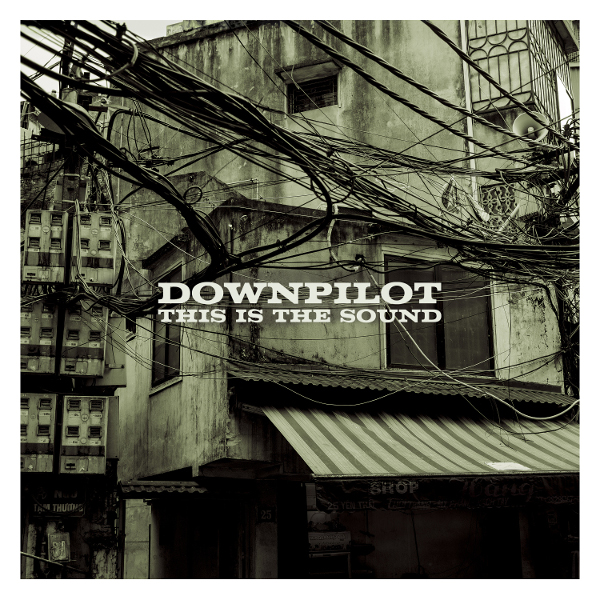 Downpilot — This Is the Sound