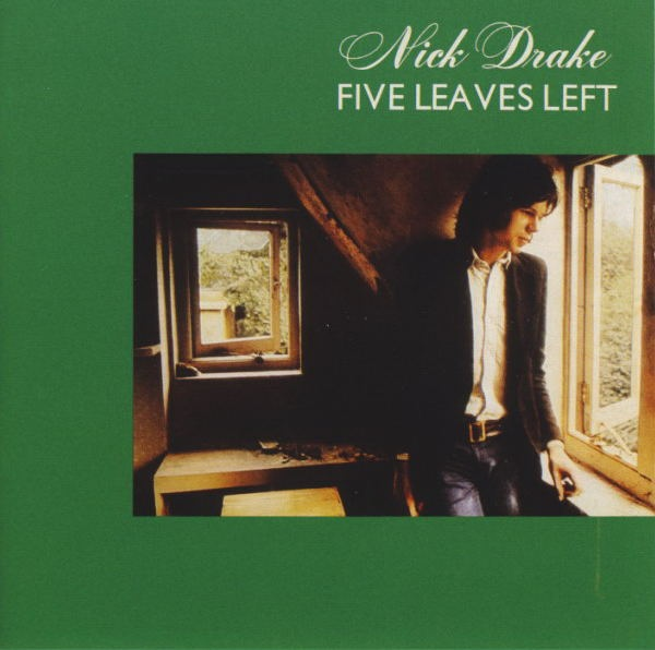 Nick Drake — Five Leaves Left