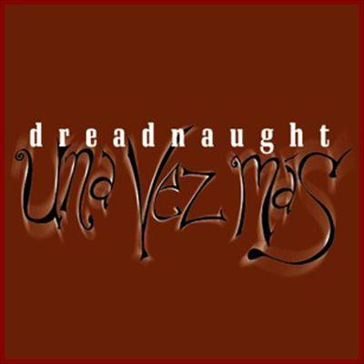 Dreadnaught — Una Vez Mas