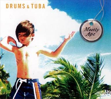 Drums & Tuba — Mostly Ape