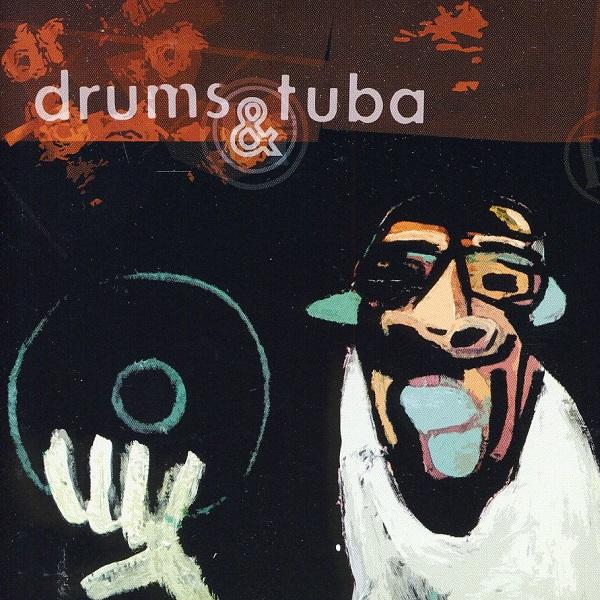 Drums & Tuba — Vinyl Killer