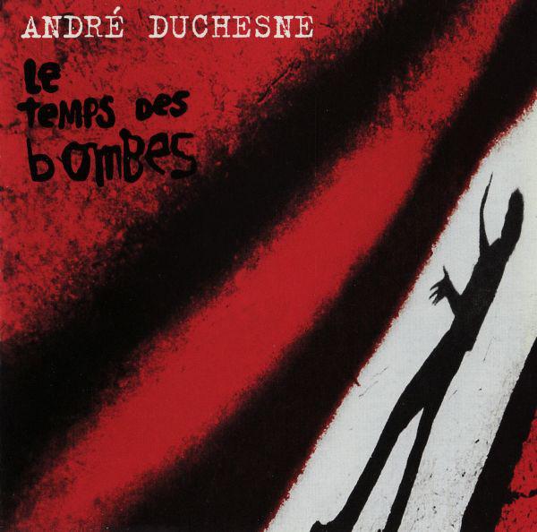 André Duchesne — Le Temps des Bombes