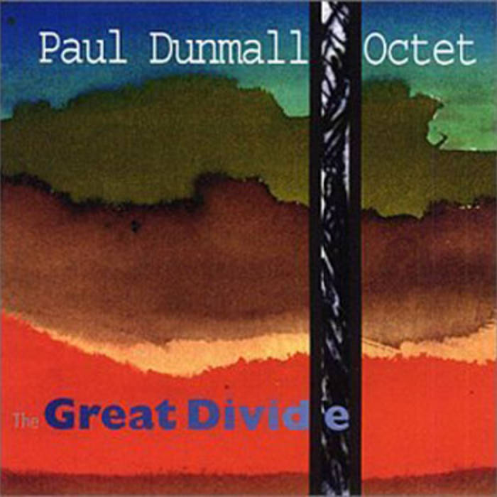 Paul Dunmall Octet — Great Divide