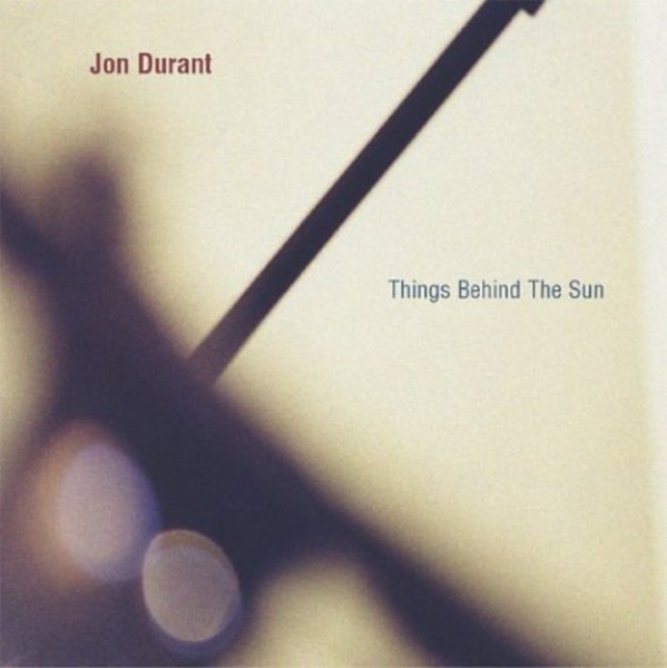 Jon Durant — Things behind the Sun