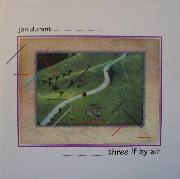 Jon Durant — Three If by Air