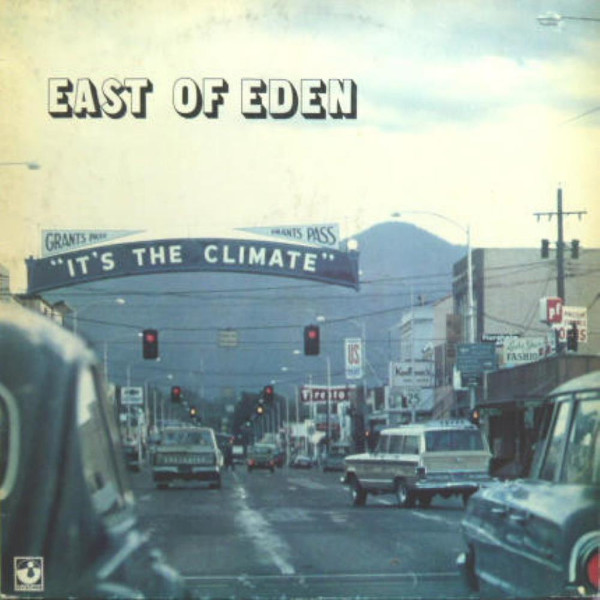 East of Eden — It's the Climate