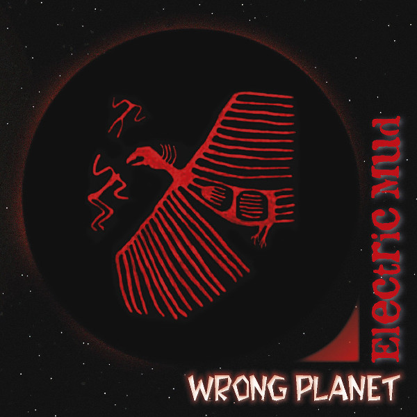 Electric Mud — Wrong Planet
