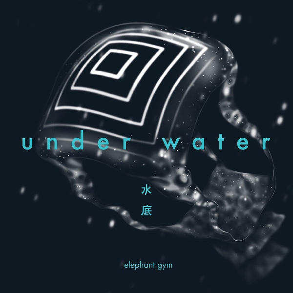Elephant Gym — Under Water