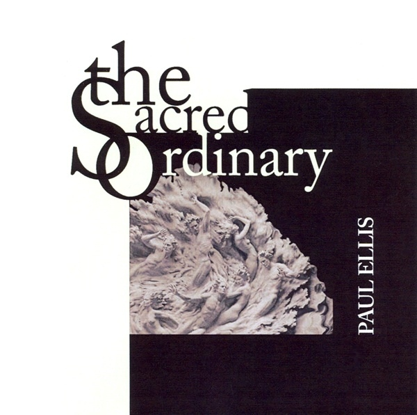 Paul Ellis — The Sacred Ordinary