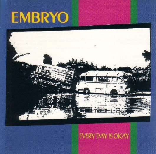 Embryo — Every Day Is OK (AKA Anthology)
