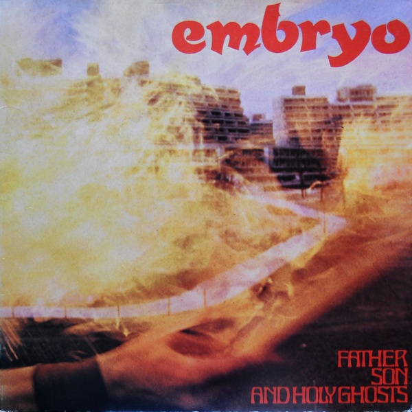 Embryo — Father, Son and Holy Ghosts