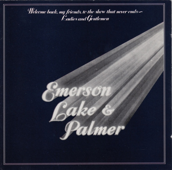 Emerson, Lake & Palmer — Welcome Back My Friends to the Show That Never Ends - Ladies and Gentlemen