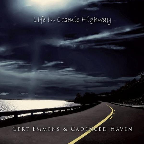 Gert Emmens & Cadenced Haven — Life in Cosmic Highway