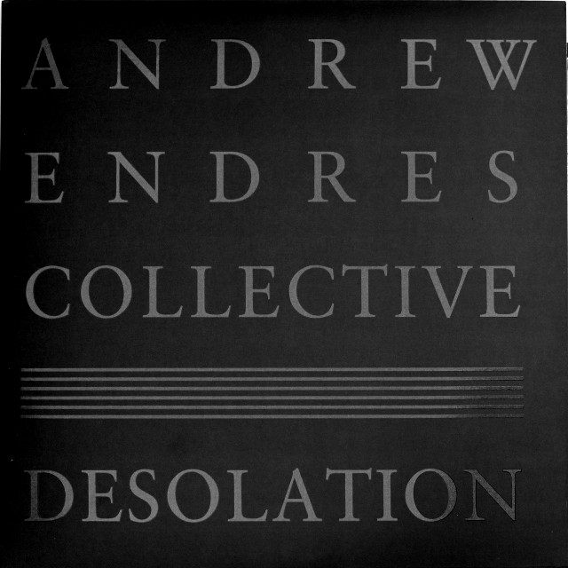 Andrew Endres Collective — Desolation