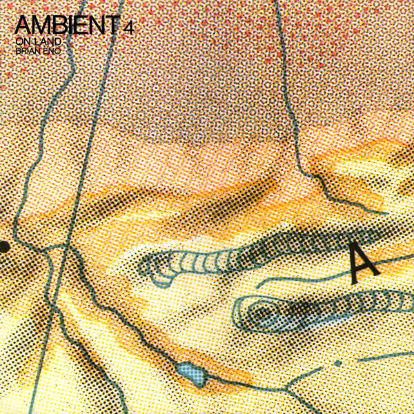 Brian Eno — Ambient 4 (On Land)