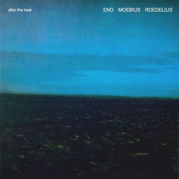 Eno Moebius Roedelius — After the Heat