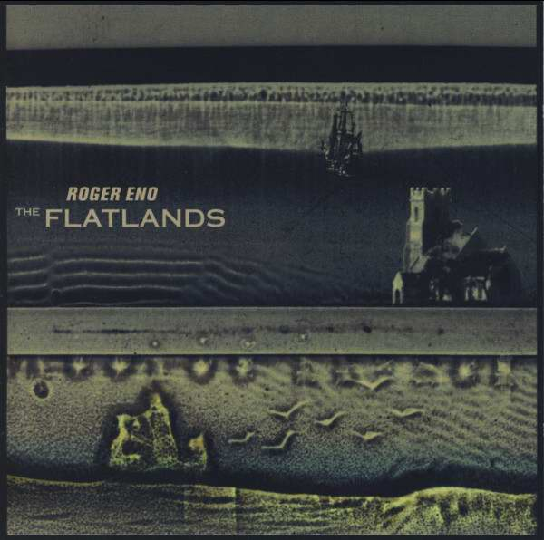 Roger Eno — The Flatlands