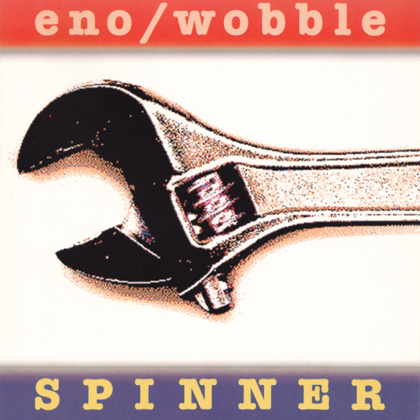 Eno / Wobble — Spinner