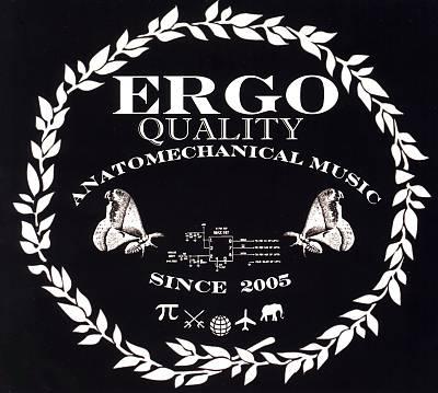 Ergo — Quality Anatomechanical Music Since 2005