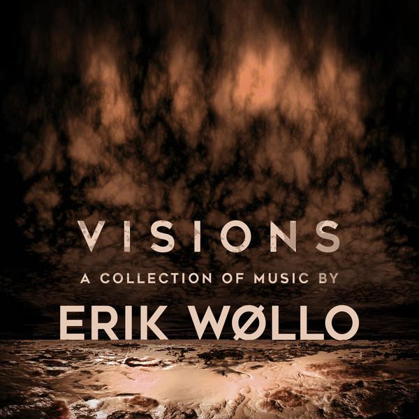Erik Wøllo — Visions