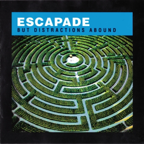Escapade — But Distractions Abound