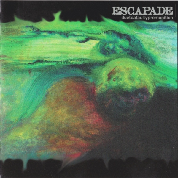 Escapade — Due to a Faulty Premonition