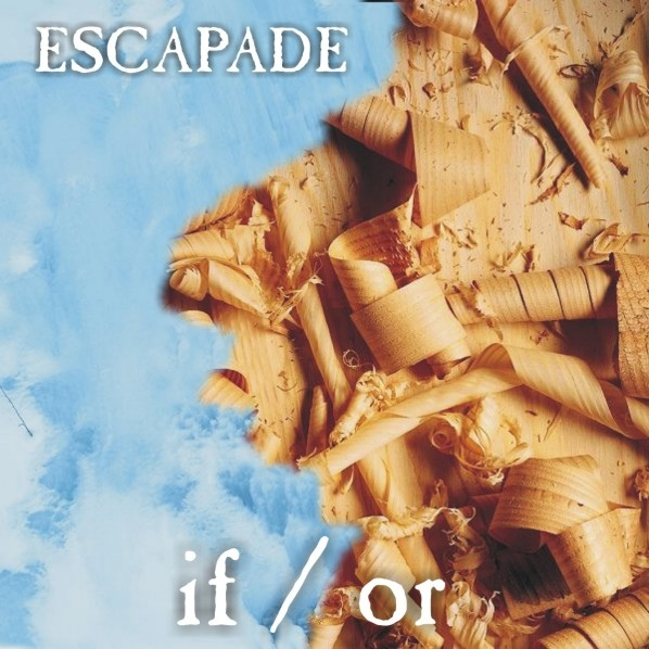 Escapade — If / Or