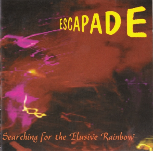 Escapade — Searching for the Elusive Rainbow
