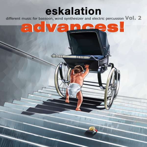 Eskalation — Advances: Different Music for Bassoon, Wind Synthesizer and Sampled Percussion Vol. 2