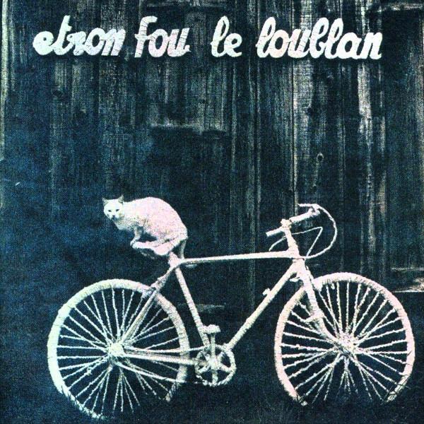 Etron Fou le Loublan — Batelages