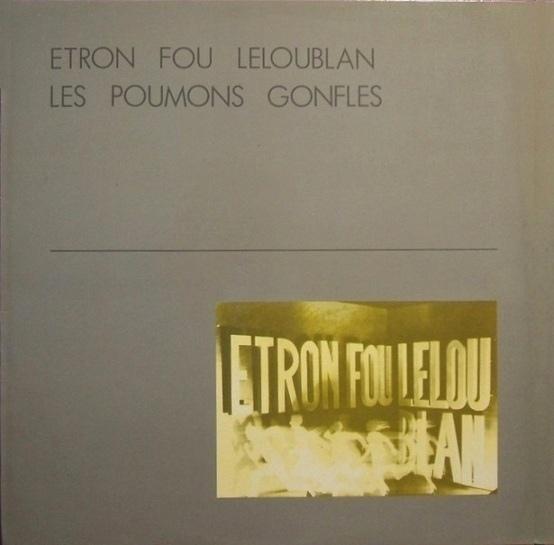 Etron Fou Leloublan — Les Poumons Gonflés