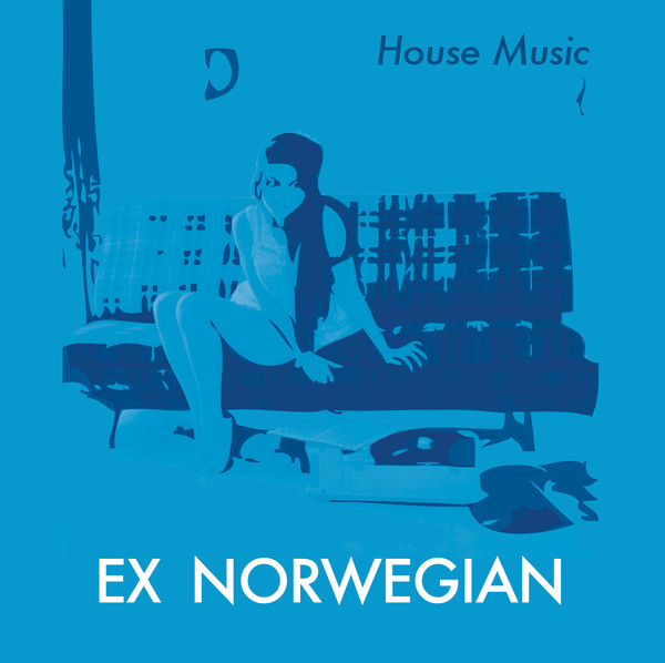 Ex Norwegian — House Music