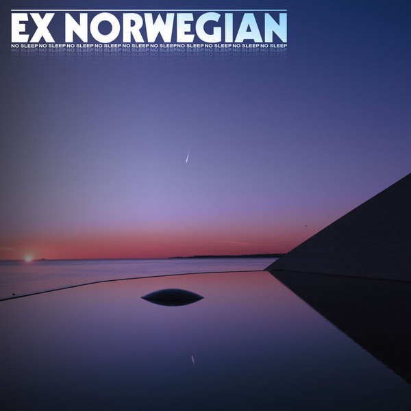 Ex Norwegian — No Sleep