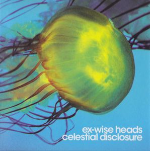 Ex-Wise Heads — Celestial Disclosure