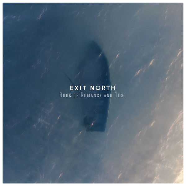 Exit North — Book of Romance and Dust