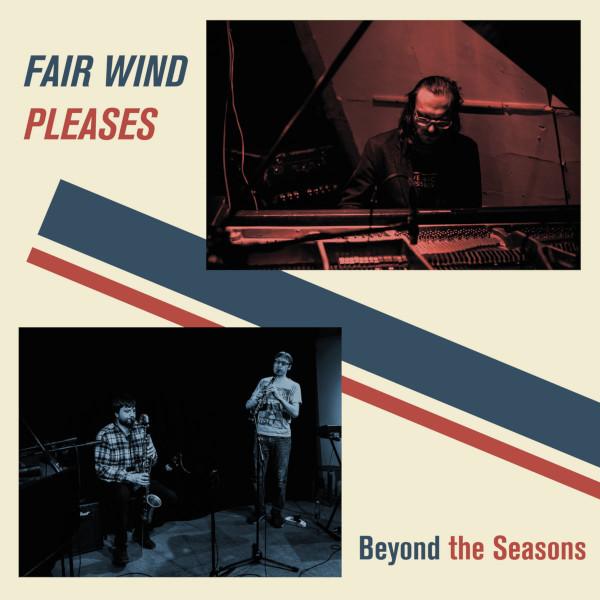 Fair Wind Pleases — Beyond the Seasons