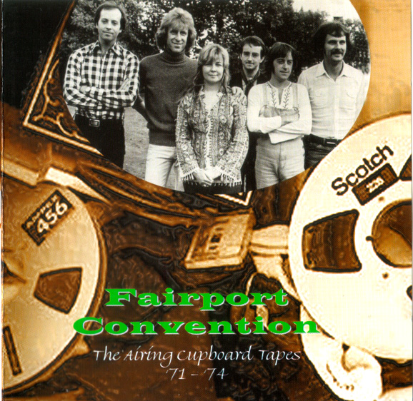 Fairport Convention — The Airing Cupboard Tapes '71 - '74