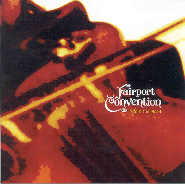 Fairport Convention — Before the Moon