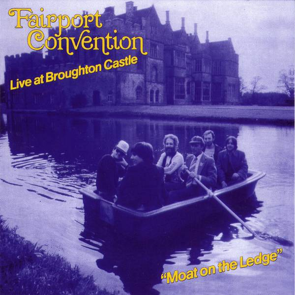 Fairport Convention — Moat on the Ledge