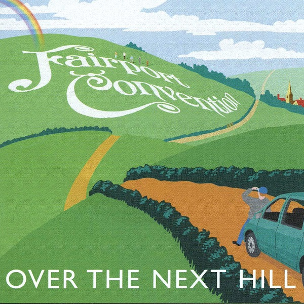 Fairport Convention — Over the Next Hill